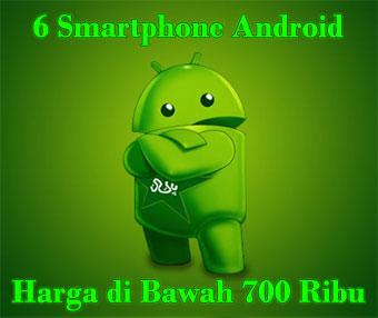 Smartphone Android Harga Di Bawah 700ribu